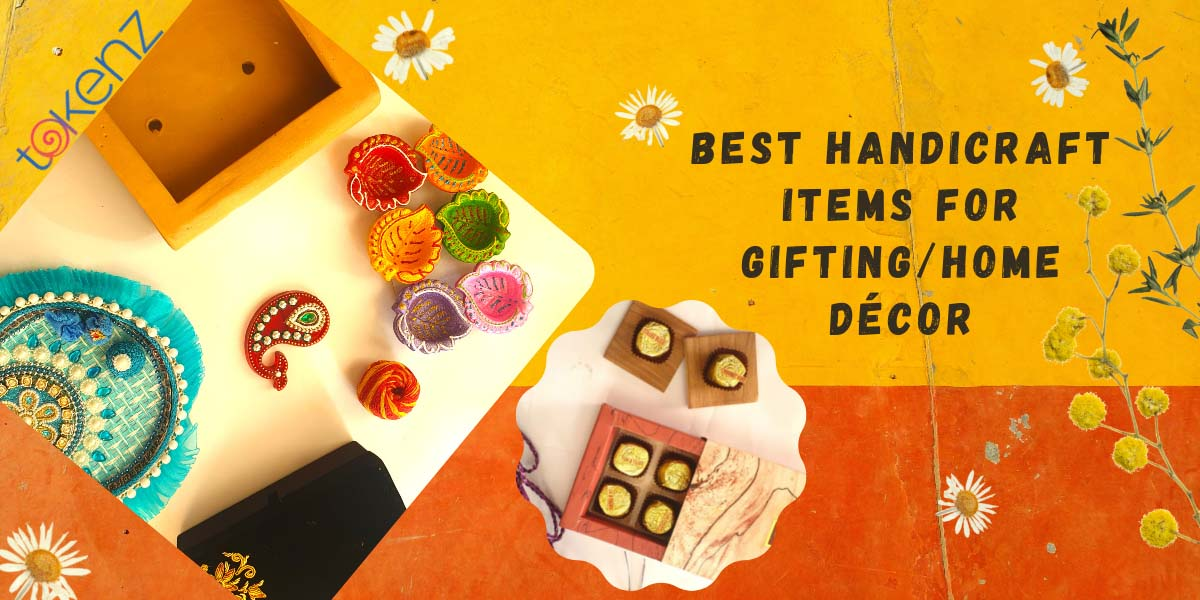 The best handicraft items for gifting/home décor purposes